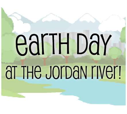 Earth Day Celebration at the Jordan River!