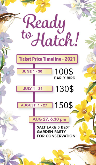 Ready to Hatch Ticket Price Timeline - 2021  June 1 - 30 $100  - July 1 - 31 $130  - August 27 - 27 $150